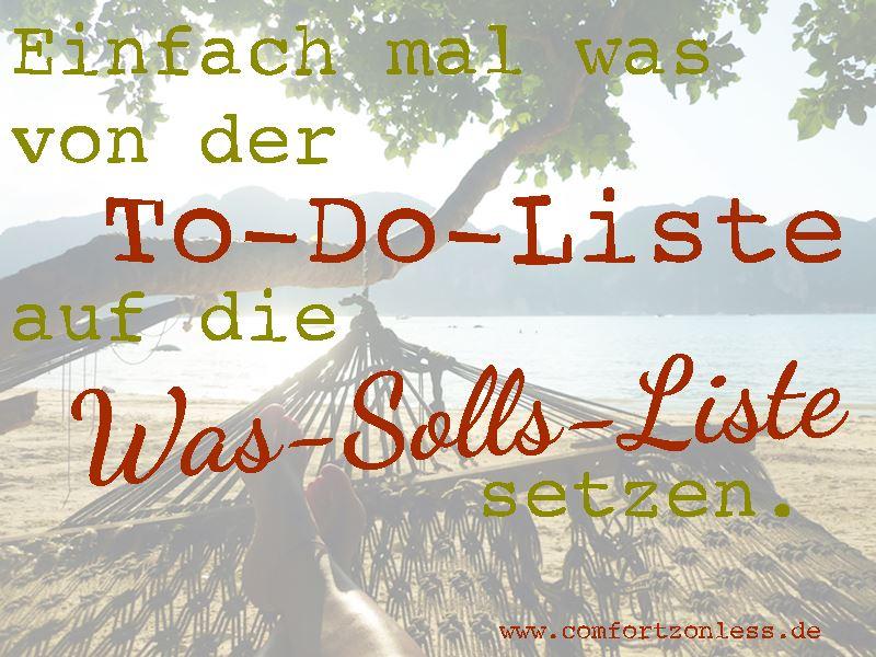 Einfach mal was von der To-Do-Liste auf die Was-solls-Liste setzen - comfortzoneless