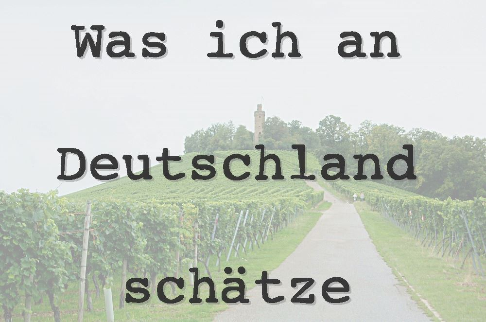 was-ich-an-deutschland-schaetze