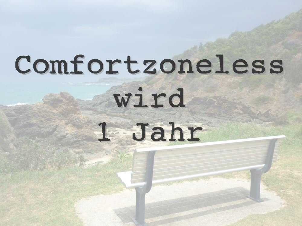 Ein Jahr Comfortzoneless
